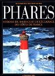 Phares : Histoire de l'�clairage et d...