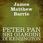 Peter Pan nei giardini di Kensington [Peter Pan in Kensington Gardens] | James Matthew Barrie
