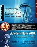 Autodesk Maya 2010: A Comprehensive Guide