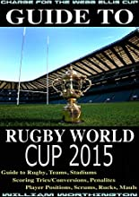 Guide To Rugby World Cup 2015 Guide to Rugby Teams Stadiums Scoring TriesConversions Penalties Playe