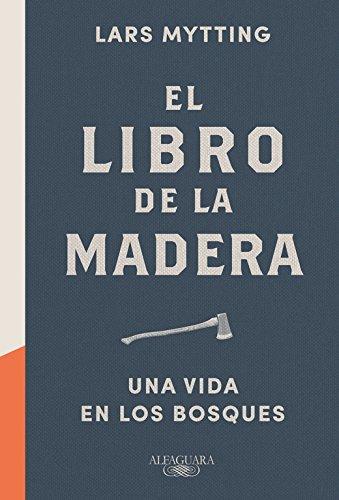 El Libro De La Madera (FUERA COLECCION ALFAGUARA ADULTOS)