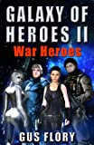 img - for GALAXY OF HEROES II: War Heroes book / textbook / text book