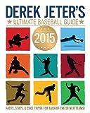 Derek Jeters Ultimate Baseball Guide 2015 (Jeter Publishing)
