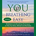You: Breathing Easy: Meditation and Breathing Techniques to Relax, Refresh, and Revitalize (       UNABRIDGED) by Michael F. Roizen, Mehmet C. Oz Narrated by Lisa Oz, Michael F. Roizen, Mehmet C. Oz