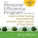 Personal Efficiency Program: How to Stop Feeling Overwhelmed and Win Back Control of Your Work! | Kerry Gleeson