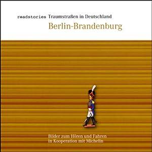 Traumstraßen in Deutschland: Berlin-Brandenburg Hörbuch
