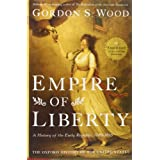 Empire of Liberty: A History of the Early Republic, 1789-1815 (Oxford History of the United States) ~ Gordon S. Wood