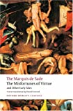 The Misfortunes of Virtue and Other Early Tales (Oxford World's Classics) - Marquis de Sade