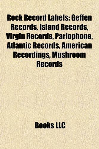 rock-record-labels-geffen-records-island-records-virgin-records-parlophone-atlantic-records-american