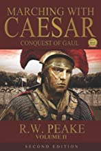 Marching With Caesar: Conquest of Gaul (English Edition)