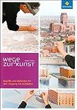 Image de Wege zur Kunst: Begriffe und Methoden für den Umgang mit Architektur: Schülerband