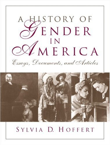 A History of Gender in America: Essays, Documents, and...
