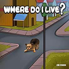 Where Do I Live? (       UNABRIDGED) by Jim O'Brien Narrated by Ben Kass