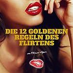 Die 12 Goldenen Regeln des Flirtens | Florian Höper
