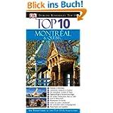 Top 10 Reiseführer Montréal & Québec: Festivals in Montréal. Historische Gebäude in Québec. Die reizvollsten Straßen...