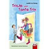 Tricks von Tante Trixvon &#34;Judith Le Huray&#34;