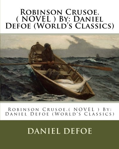 an analysis of the character of robinson crusoe a novel by daniel defoe Marxism analysis on daniel defoe's  marxism analysis on daniel defoe's robinson crusoe has been approved by  defoe, in this novel, to  9.