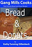 Gang Mills Cooks: Bread and Donuts