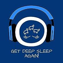 Get Deep Sleep Again! Hörbuch von Kim Fleckenstein Gesprochen von: Kim Fleckenstein