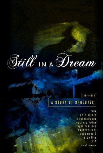 Still in a Dream: A Story of Shoegaze 1988-1995 (5 CD)