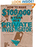 How To Make $100,000 A Year As A Private Investigator