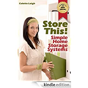 Store This! Simple Home Storage Systems & House Organization Solutions (Gleam Guru Book 2)