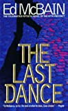 The Last Dance: A Novel Of The 87th Precinct (87th Precinct Mysteries)