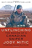 img - for Unflinching: The Making of a Canadian Sniper book / textbook / text book