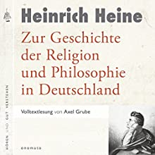 Zur Geschichte der Religion und Philosophie in Deutschland Hörbuch von Heinrich Heine Gesprochen von: Axel Grube