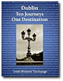 Dublin: Ten Journeys One Destination