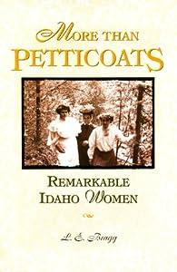 More than Petticoats: Remarkable Idaho Women Lynn Bragg