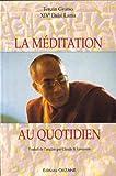 echange, troc dalaï-lama XIV Tenzin Gyatso - La méditation au quotidien