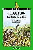 El árbol de los pájaros sin vuelo (Literatura Infantil (6-11 Años) - El Duende Verde)