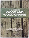 img - for Wood and Wood Grains: A Photographic Album for Artists and Designers (Pictorial archive series) book / textbook / text book