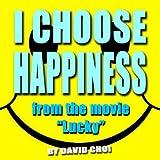 I Choose Happiness
