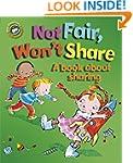 Not Fair, Won't Share - A book about...