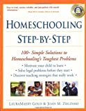 Homeschooling Your Child Step-by-Step: 100 Simple Solutions to Homeschooling Toughest Problems