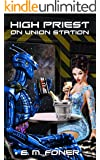 High Priest on Union Station (EarthCent Ambassador Book 3)