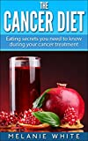 Cancer Diet: Eating secrets you need to know during your cancer treatment (Healthy Living Series Book 4)