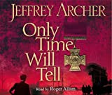 Jeffrey Archer Only Time Will Tell (The Clifton Chronicles)