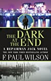 The Dark at the End (Repairman Jack) (0765362813) by Wilson, F. Paul