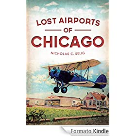 Lost Airports of Chicago (English Edition)