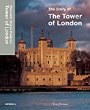Tracy Borman The Story of the Tower of London