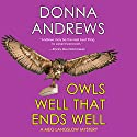 Owls Well That Ends Well Audiobook by Donna Andrews Narrated by Bernadette Dunne