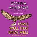 Owls Well That Ends Well Hörbuch von Donna Andrews Gesprochen von: Bernadette Dunne