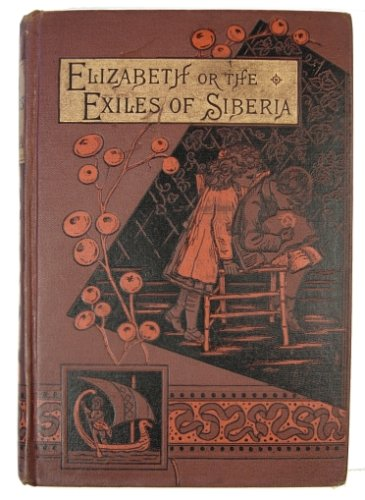 Elizabeth or the Exiles of Siberia, a Tale