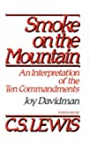 Smoke on the Mountain: An Interpretation of the Ten Commandments
