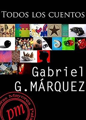 Todos los cuentos (Spanish Edition)