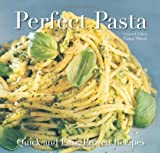 Gina Steer Perfect Pasta: Quick and Easy Recipes (Quick and Easy, Proven Recipes)
