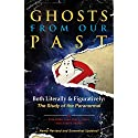 Ghosts from Our Past: Both Literally and Figuratively: The Study of the Paranormal Hörbuch von Erin Gilbert, Abby L. Yates, Andrew Shaffer Gesprochen von: Hillary Huber, Emma Bering, Paul Boehmer